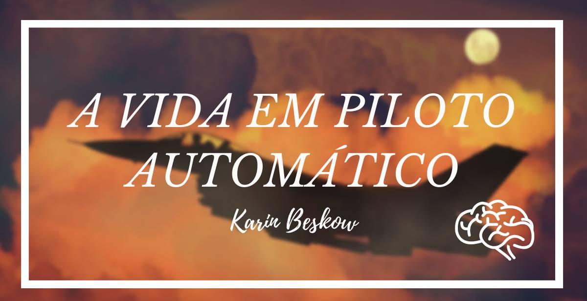 A vida em piloto automático